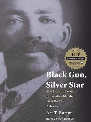 cover image of Black Gun, Silver Star--The Life and Legend of Frontier Marshal Bass Reeves
