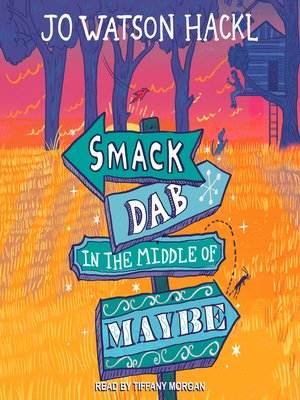 cover image of Smack Dab in the Middle of Maybe