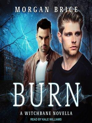 cover image of Burn--A Witchbane Novella