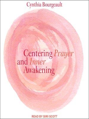 cover image of Centering Prayer and Inner Awakening