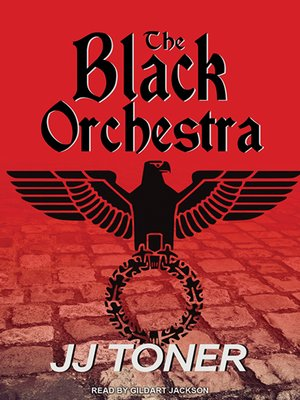 cover image of The Black Orchestra--A WW2 Spy Thriller