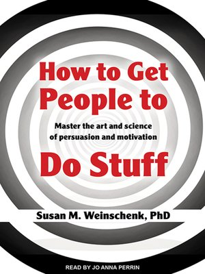 cover image of How to Get People to Do Stuff