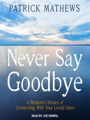 cover image of Never Say Goodbye