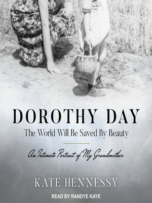cover image of Dorothy Day--The World Will Be Saved by Beauty
