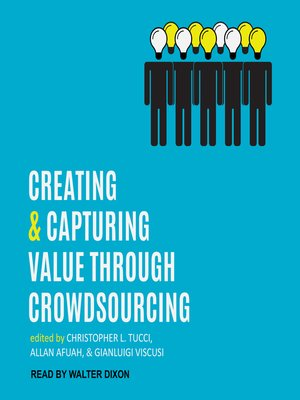 cover image of Creating and Capturing Value through Crowdsourcing