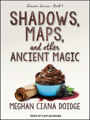 cover image of Shadows, Maps, and Other Ancient Magic