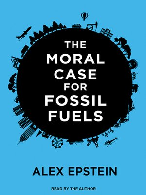 cover image of The Moral Case for Fossil Fuels