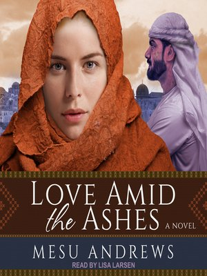 cover image of Love Amid the Ashes
