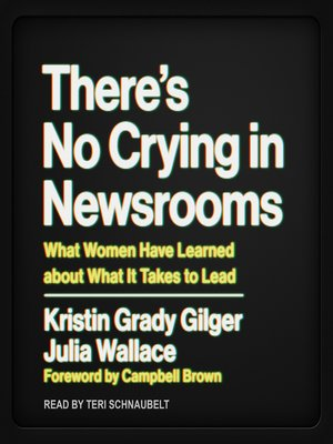 cover image of There's No Crying in Newsrooms