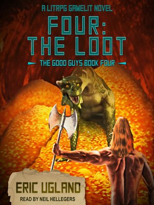 cover image of Four--The Loot--A LitRPG/GameLit Novel