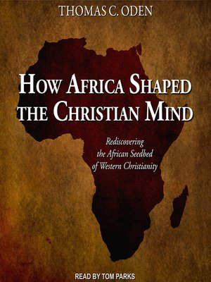 cover image of How Africa Shaped the Christian Mind