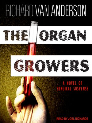 cover image of The Organ Growers--A Novel of Surgical Suspense