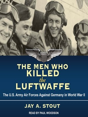 cover image of The Men Who Killed the Luftwaffe