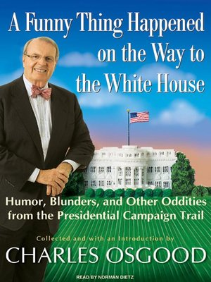 cover image of A Funny Thing Happened on the Way to the White House