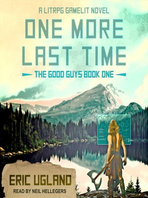 cover image of One More Last Time--A LitRPG/GameLit Novel