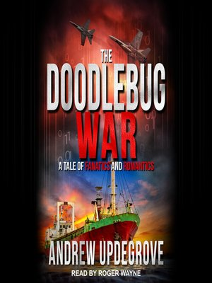 cover image of The Doodlebug War--A Tale of Fanatics and Romantics