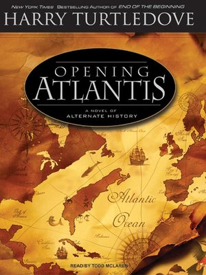 cover image of Opening Atlantis--A Novel of Alternate History