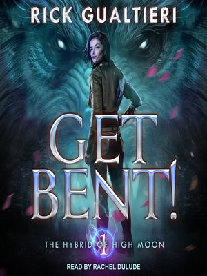 cover image of Get Bent!