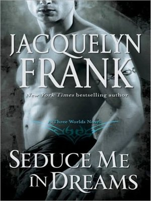 cover image of Seduce Me in Dreams--A Three Worlds Novel