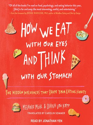 cover image of How We Eat with Our Eyes and Think with Our Stomach