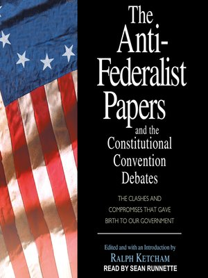 cover image of The Anti-Federalist Papers and the Constitutional Convention Debates