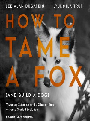 cover image of How to Tame a Fox (and Build a Dog)