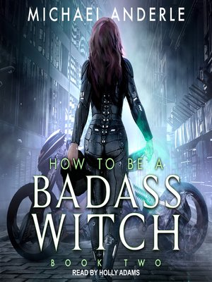 cover image of How to Be a Badass Witch II