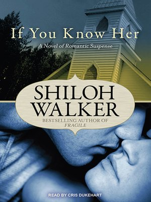 cover image of If You Know Her--A Novel of Romantic Suspense