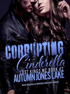 cover image of Corrupting Cinderella