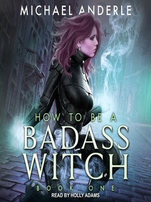 cover image of How To Be a Badass Witch