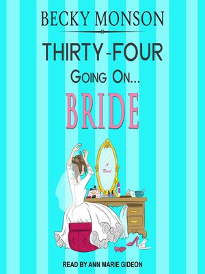 cover image of Thirty-Four Going on Bride