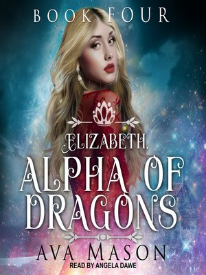 cover image of Elizabeth, Alpha of Dragons--A Reverse Harem Paranormal Romance