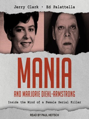 cover image of Mania and Marjorie Diehl-Armstrong