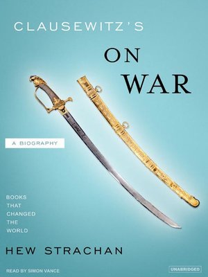 cover image of Clausewitz's On War--A Biography