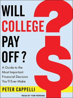 cover image of Will College Pay Off?