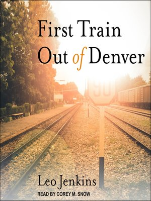 cover image of First Train Out of Denver