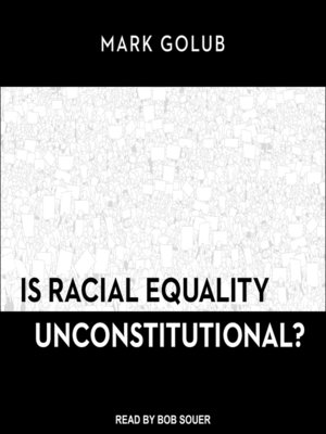 cover image of Is Racial Equality Unconstitutional?