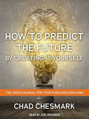 cover image of How to Predict the Future by Creating It Yourself
