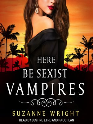 cover image of Here Be Sexist Vampires