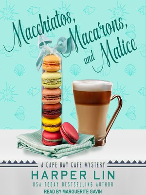 cover image of Macchiatos, Macarons, and Malice