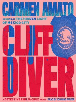 cover image of Cliff Diver--An Emilia Cruz Novel