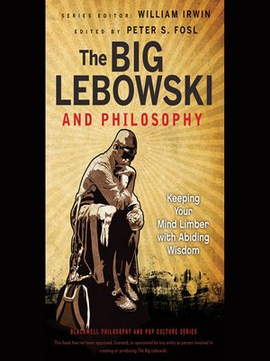 cover image of The Big Lebowski and Philosophy--Keeping Your Mind Limber with Abiding Wisdom