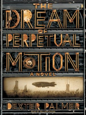 cover image of The Dream of Perpetual Motion