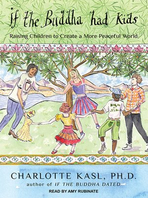 cover image of If the Buddha Had Kids--Raising Children to Create a More Peaceful World