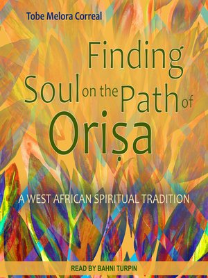 cover image of Finding Soul on the Path of Orisa
