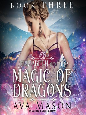 cover image of Elizabeth and the Magic of Dragons--A Reverse Harem Paranormal Romance