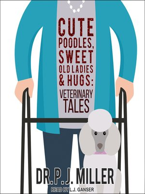 cover image of Cute Poodles, Sweet Old Ladies, and Hugs
