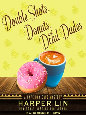 cover image of Double Shots, Donuts, and Dead Dudes