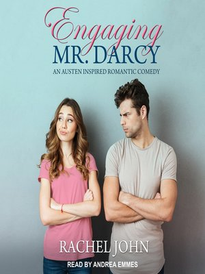 cover image of Engaging Mr. Darcy--An Austen Inspired Romantic Comedy