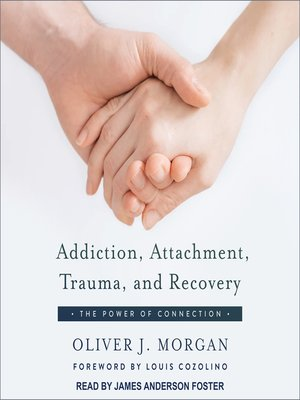 cover image of Addiction, Attachment, Trauma and Recovery
